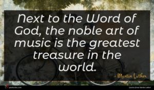 Martin Luther quote : Next to the Word ...