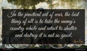 Sun Tzu quote : In the practical art ...