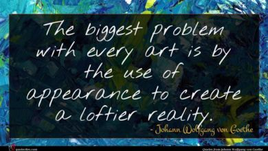 Photo of Johann Wolfgang von Goethe quote : The biggest problem with …