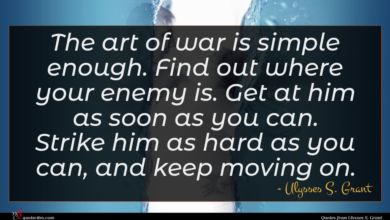 Photo of Ulysses S. Grant quote : The art of war …