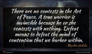 Morihei Ueshiba quote : There are no contests ...