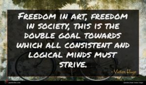 Victor Hugo quote : Freedom in art freedom ...