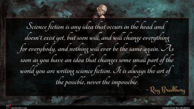 Photo of Ray Bradbury quote : Science fiction is any …