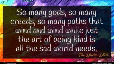 Photo of Ella Wheeler Wilcox quote : So many gods so …