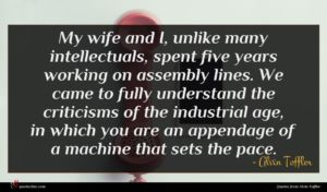 Alvin Toffler quote : My wife and I ...