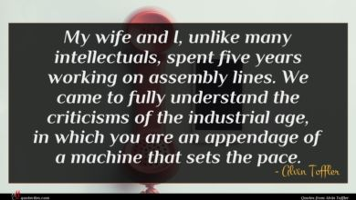 Photo of Alvin Toffler quote : My wife and I …