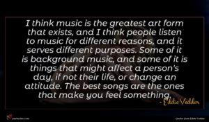 Eddie Vedder quote : I think music is ...