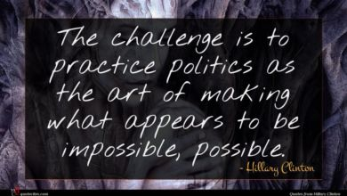 Photo of Hillary Clinton quote : The challenge is to …