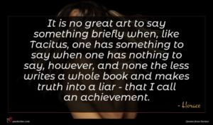 Horace quote : It is no great ...
