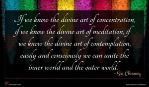Sri Chinmoy quote : If we know the ...