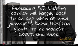Russell Baker quote : Rereading A J Liebling ...