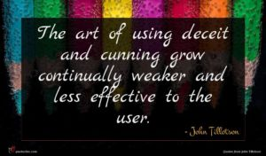 John Tillotson quote : The art of using ...