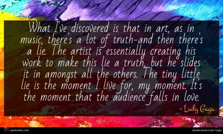 Photo of Lady Gaga quote : What I've discovered is …