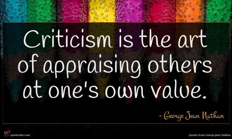 Photo of George Jean Nathan quote : Criticism is the art …