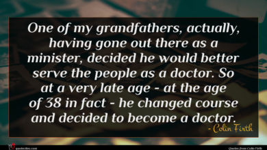 Photo of Colin Firth quote : One of my grandfathers …
