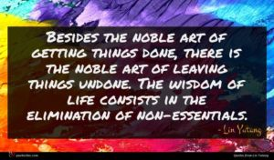 Lin Yutang quote : Besides the noble art ...