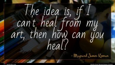 Photo of Maynard James Keenan quote : The idea is if …