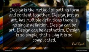 Paul Rand quote : Design is the method ...