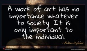 Vladimir Nabokov quote : A work of art ...