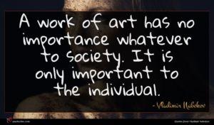 Vladimir Nabokov quote : A work of art ...