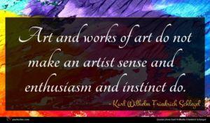 Karl Wilhelm Friedrich Schlegel quote : Art and works of ...