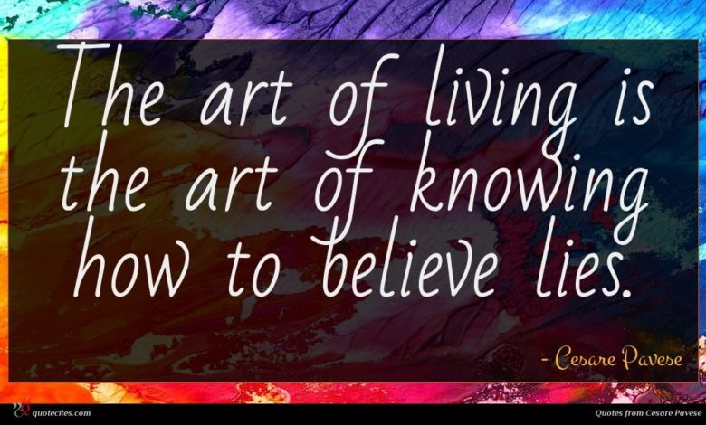 Photo of Cesare Pavese quote : The art of living …