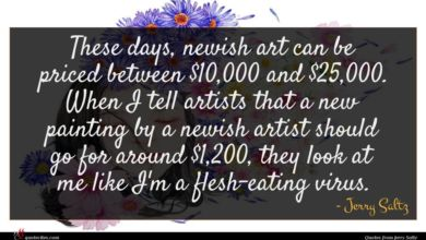 Photo of Jerry Saltz quote : These days newish art …