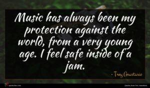 Trey Anastasio quote : Music has always been ...