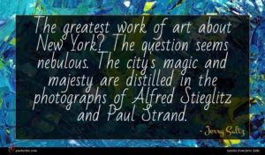 Jerry Saltz quote : The greatest work of ...