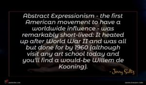Jerry Saltz quote : Abstract Expressionism - the ...