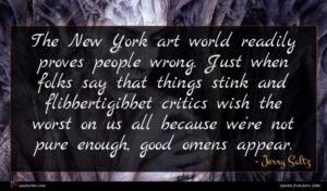 Jerry Saltz quote : The New York art ...