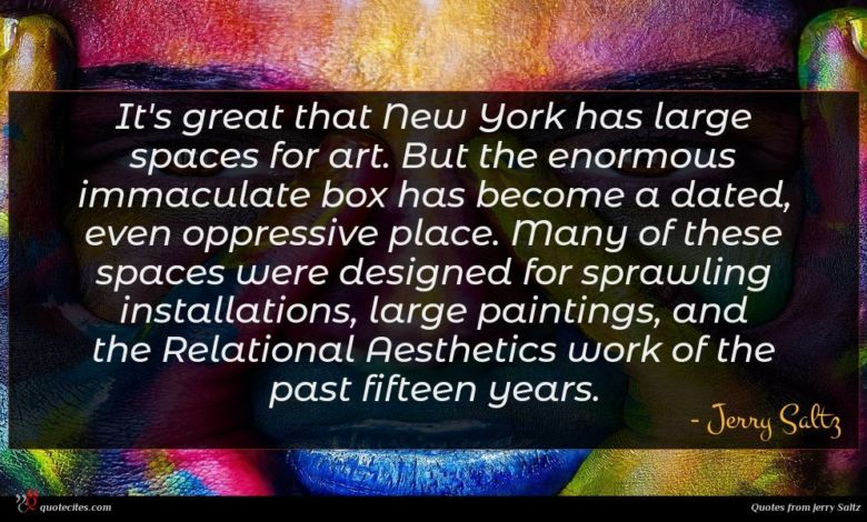 Photo of Jerry Saltz quote : It's great that New …