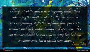 Jerry Saltz quote : The giant white cube ...