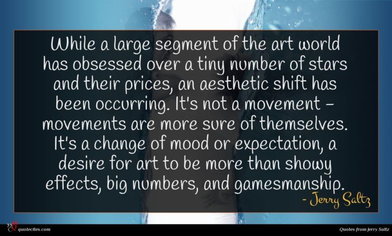Photo of Jerry Saltz quote : While a large segment …