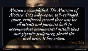 Jerry Saltz quote : Mission accomplished The Museum ...