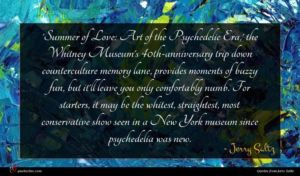 Jerry Saltz quote : Summer of Love Art ...