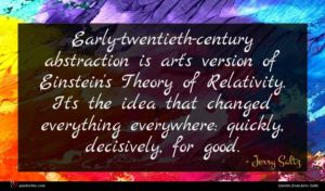 Jerry Saltz quote : Early-twentieth-century abstraction is art's ...