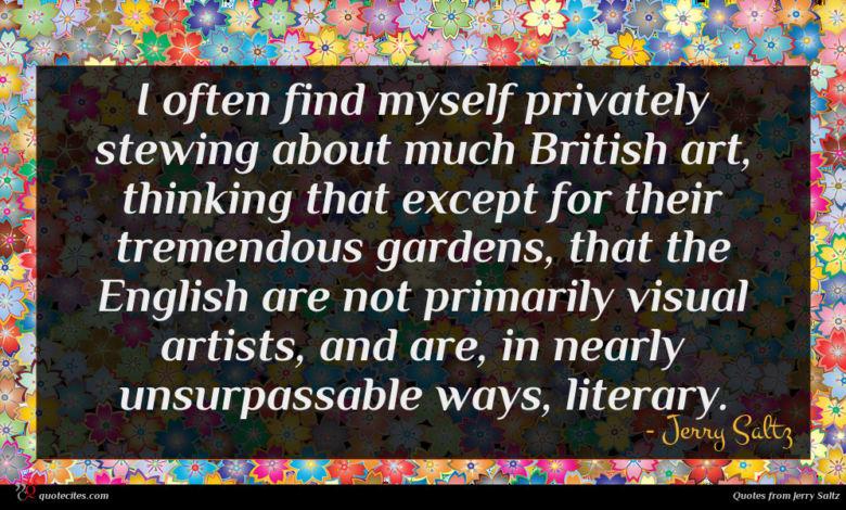 Photo of Jerry Saltz quote : I often find myself …