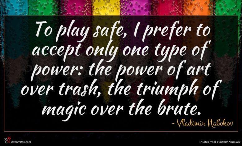Photo of Vladimir Nabokov quote : To play safe I …
