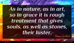 Thomas Guthrie quote : As in nature as ...