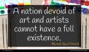 Mustafa Kemal Atatürk quote : A nation devoid of ...