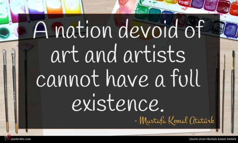Photo of Mustafa Kemal Atatürk quote : A nation devoid of …