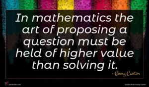 Georg Cantor quote : In mathematics the art ...