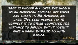 Art Blakey quote : Jazz is known all ...