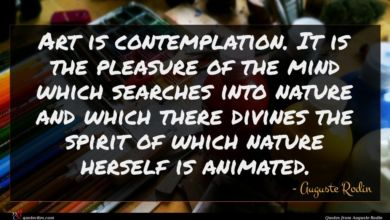 Photo of Auguste Rodin quote : Art is contemplation It …