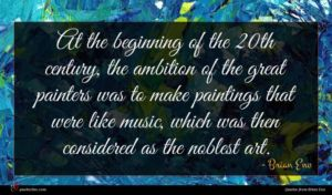 Brian Eno quote : At the beginning of ...