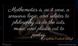 Karl Wilhelm Friedrich Schlegel quote : Mathematics is as it ...