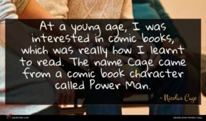 Nicolas Cage quote : At a young age ...