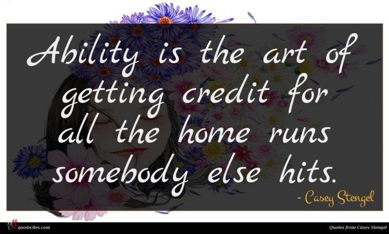 Photo of Casey Stengel quote : Ability is the art …