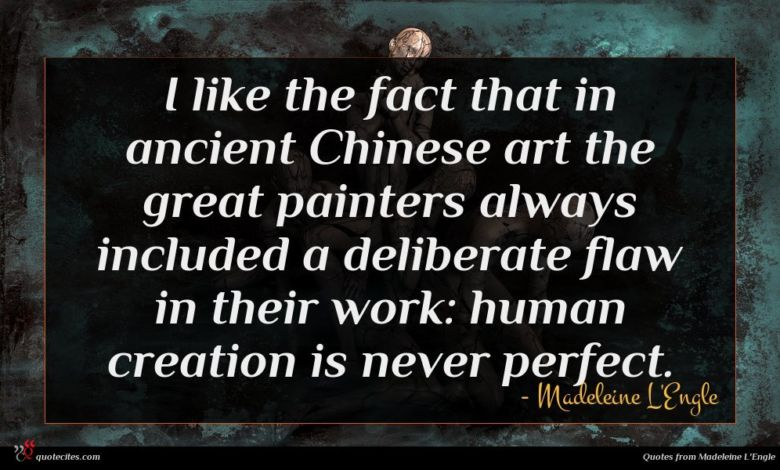 Photo of Madeleine L'Engle quote : I like the fact …